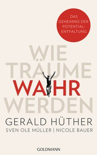 Gerald  Hüther, Sven Ole  Müller, Nicole  Bauer - Wie Träume wahr werden