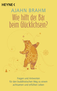 Ajahn  Brahm - Wie hilft der Bär beim Glücklichsein?