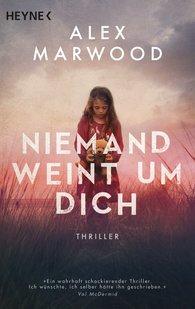 Alex  Marwood - Niemand weint um dich