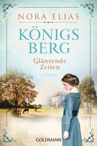 Nora  Elias - Königsberg. Glänzende Zeiten