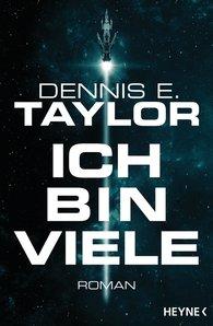 Dennis E.  Taylor - Ich bin viele