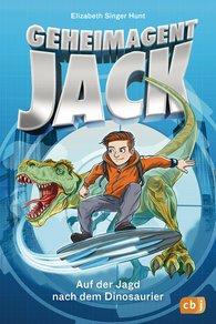 Elizabeth  Singer Hunt - Geheimagent Jack - Auf der Jagd nach dem Dinosaurier