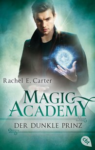 Rachel E.  Carter - Magic Academy - Der dunkle Prinz