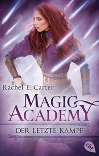 Rachel E.  Carter - Magic Academy - Der letzte Kampf