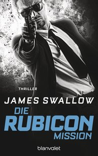 James  Swallow - Die Rubicon-Mission