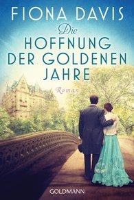 Fiona  Davis - Die Hoffnung der goldenen Jahre