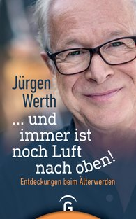 Jürgen  Werth - ... und immer ist noch Luft nach oben!