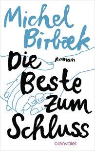 Michel  Birbæk - Die Beste zum Schluss