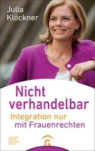 Julia  Klöckner - Nicht verhandelbar