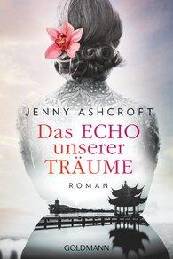 Jenny  Ashcroft - Das Echo unserer Träume