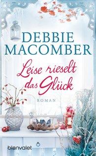 Debbie  Macomber - Leise rieselt das Glück