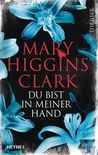 Mary  Higgins Clark - Du bist in meiner Hand