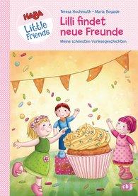 Teresa  Hochmuth - HABA Little Friends - Lilli findet neue Freunde