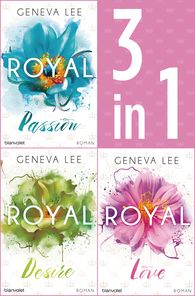 Geneva  Lee - Die Royals-Saga 1-3: - Royal Passion / Royal Desire / Royal Love