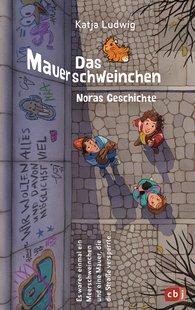 Katja  Ludwig - Das Mauerschweinchen