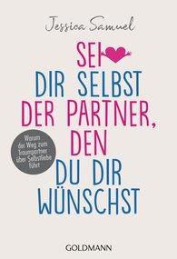 Jessica  Samuel - Sei dir selbst der Partner, den du dir wünschst