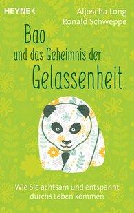 Aljoscha  Long, Ronald  Schweppe - Bao und das Geheimnis der Gelassenheit