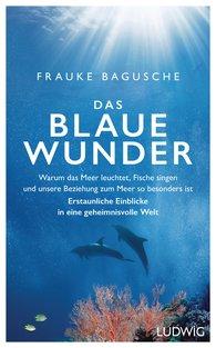 Frauke  Bagusche - Das blaue Wunder