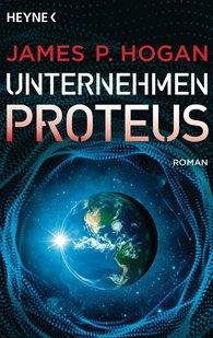 James P.  Hogan - Unternehmen Proteus
