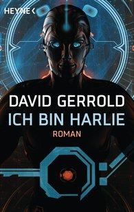 David  Gerrold - Ich bin Harlie