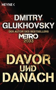Dmitry  Glukhovsky - Davor und Danach