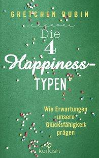 Gretchen  Rubin - Die 4 Happiness-Typen