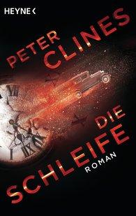 Peter  Clines - Die Schleife
