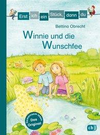 Bettina  Obrecht - Erst ich ein Stück, dann du - Winnie und die Wunschfee