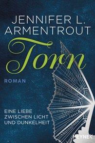 Jennifer L.  Armentrout - Torn - Eine Liebe zwischen Licht und Dunkelheit