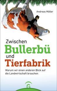 Andreas  Möller - Zwischen Bullerbü und Tierfabrik
