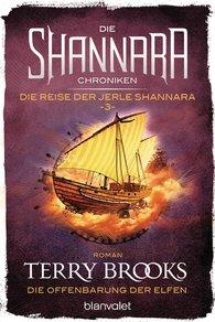 Terry  Brooks - Die Shannara-Chroniken: Die Reise der Jerle Shannara 3 - Die Offenbarung der Elfen