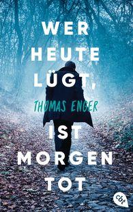 Thomas  Enger - Wer heute lügt, ist morgen tot