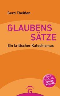 Gerd  Theißen - Glaubenssätze
