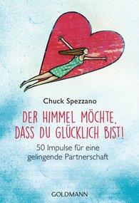 Chuck  Spezzano - Der Himmel möchte, dass du glücklich bist!