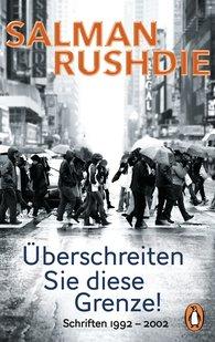 Salman  Rushdie - Überschreiten Sie diese Grenze!