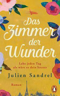 Julien  Sandrel - Das Zimmer der Wunder