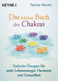 Patricia  Mercier - Das kleine Buch der Chakras
