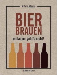 Mitch  Adams - Bier brauen - einfacher geht´s nicht