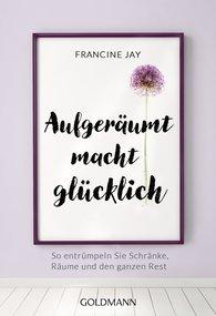 Francine  Jay - Aufgeräumt macht glücklich!
