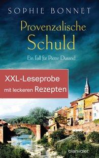 Sophie  Bonnet - XXL-Leseprobe zu Provenzalische Schuld - mit Rezepten aus dem Kochbuch Provenzalischer Genuss