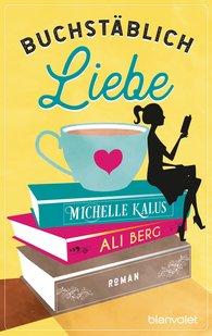 Ali  Berg, Michelle  Kalus - Buchstäblich Liebe