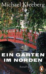 Michael  Kleeberg - Ein Garten im Norden