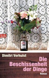 Dimitri  Verhulst - Die Beschissenheit der Dinge