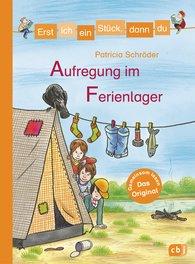 Patricia  Schröder - Erst ich ein Stück, dann du - Aufregung im Ferienlager