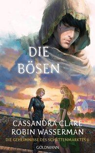 Cassandra  Clare, Robin  Wasserman - Die Bösen