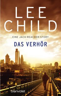 Lee  Child - Das Verhör