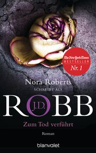 J.D.  Robb - Zum Tod verführt