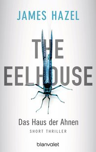 James  Hazel - The Eelhouse - Das Haus der Ahnen