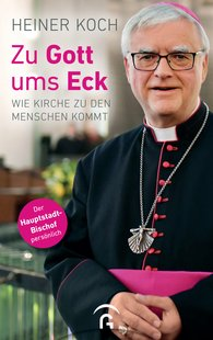 Heiner  Koch - Zu Gott um's Eck