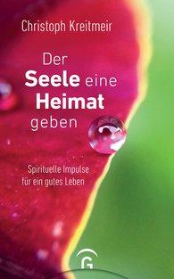 Christoph  Kreitmeir - Der Seele eine Heimat geben